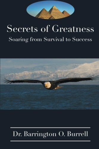 Secrets of Greatness: Soaring from Survival to Success