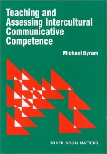 Teaching and Assessing Intercultural Communicative Competenc (Multilingual Matters)