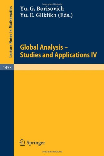 Global Analysis - Studies And Applications Iv (Lecture Notes In Mathematics)
