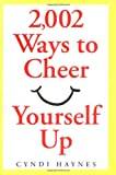 img - for 2,002 Ways to Cheer Yourself Up book / textbook / text book