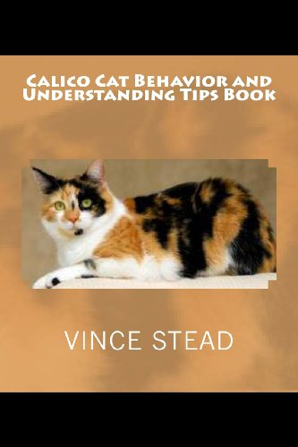 Calico Cat Behavior and Understanding Tips Book