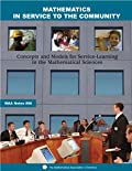 MATHEMATICS IN SERVICE TO THE COMMUNITY: CONCEPT & MODELS FOR SERVICE-LEARNING IN THE MATHEMATICAL SCIENCES