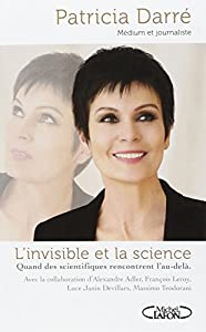 L'invisible et la science de Patricia Darré
