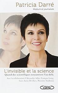 L'invisible et la science de Patricia Darré