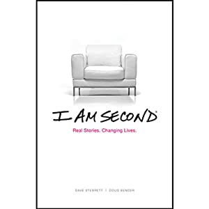 I Am Second: Real Stories. Changing Lives. | [Dave Sterrett, Doug Bender]