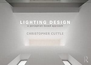 Lighting Design: A Perception-Based Approach from Routledge