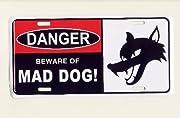 危険!!狂犬にご用心★DANGER BEWARE OF MAD DOG★ライセンスプレート★完全売り切り品