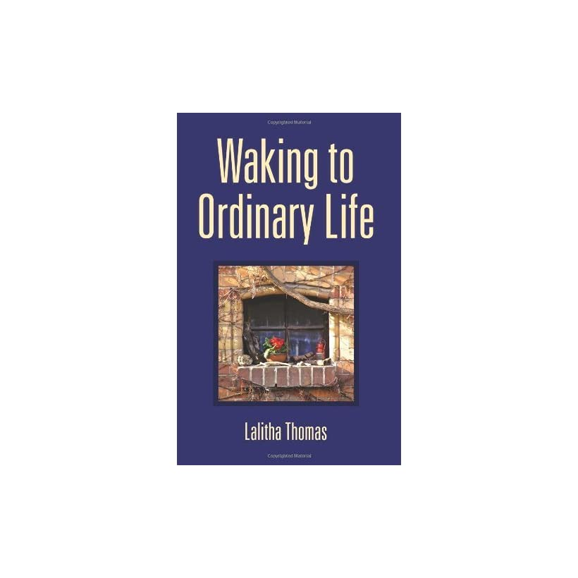 Waking To Ordinary Life [Paperback] Lalitha Thomas Books