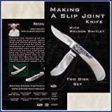 Making a Slip Joint Knife with Weldon Whitley (2 DVDs)by Center Cross