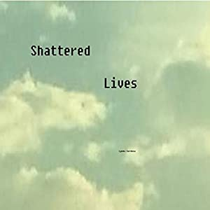 Shattered Lives Audiobook