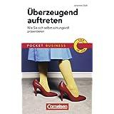 """Pocket Business: �berzeugend auftreten: Wie Sie sich selbst wirkungsvoll pr�sentierenvon """"Johannes St�rk"""""""