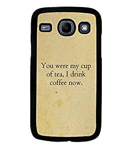 Fuson Premium My Cup Of Tea Metal Printed with Hard Plastic Back Case Cover for Samsung Galaxy Core i8260 i8262