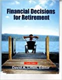 Financial Decisions for Retirement, Fourth Edition