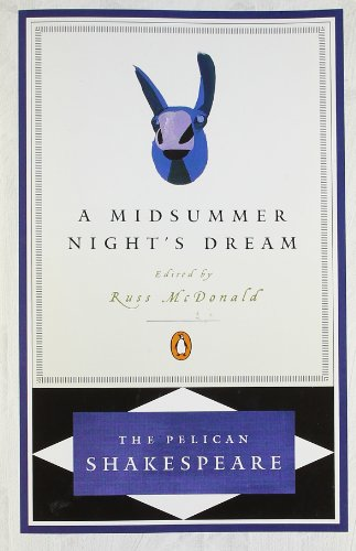 A Midsummer Night's Dream (The Pelican Shakespeare)