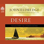 Desire: The Journey We Must Take to Find the Life God Offers | [John Eldredge]