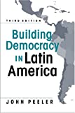 Building Democracy In Latin America
