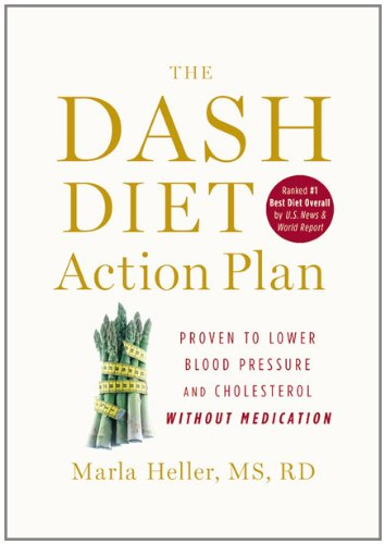 The DASH Diet Action Plan: Proven to Boost Weight Loss and Improve Health