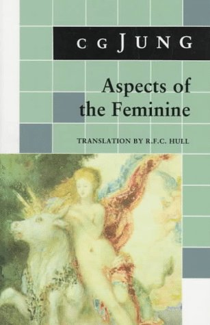 Aspects of the Feminine: (From Volumes 6, 7, 9i, 9ii, 10, 17, Collected Works) (Bollingen)