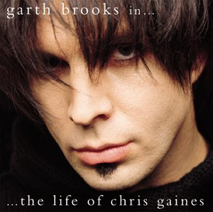 Garth Brooks - In The Life Of Chris Gaines (Greatest Hits) - Zortam Music