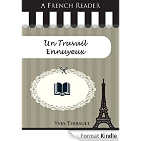A French Reader: Un Travail Ennuyeux (French Readers t. 41)