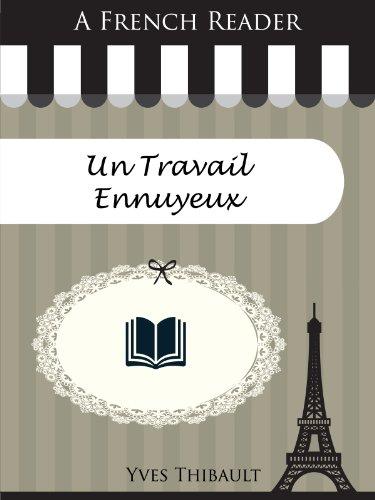 Couverture du livre A French Reader: Un Travail Ennuyeux