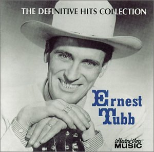 Ernest Tubb: The Definitive Hits Collection