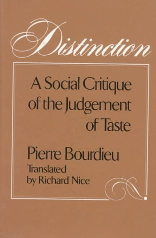 Distinction: A Social Critique of the Judgement of Taste