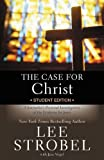 The Case for Christ: A Journalist's Personal Investigation of the Evidence for Jesus (Student Edition) (0310234840) by Lee Strobel