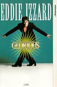 Eddie Izzard: Glorious [VHS]