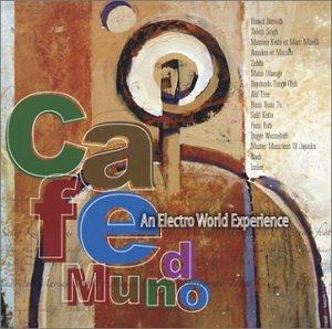 Cafe Mundo: An Electro World Experience