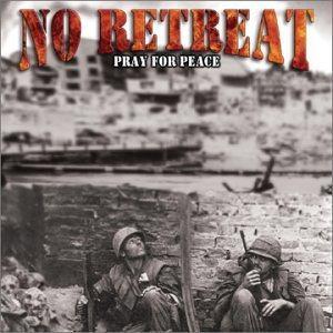 No Retreat-Pray For Peace-CD-FLAC-2003-TiLLMYDEATH Download