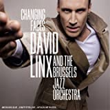 echange, troc David Linx & The Brussels Jazz Orchestra - Changing Faces