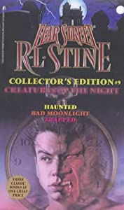 Creatures of the Night: Haunted Bad Moonlight Trapped (Fear Street Collector's Edition #9) by R. L. Stine