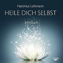 Heile dich selbst: Was die Aura schützt und nährt Hörbuch von Hartmut Lohmann Gesprochen von: Gido Steinert
