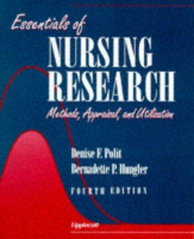 Essentials of Nursing Research: Methods, Appraisal, and Utilization, DENISE POLIT-O'HARA, BERNADETTE P. HUNGLER