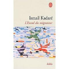 L'Envol du migrateur - Ismaël Kadare