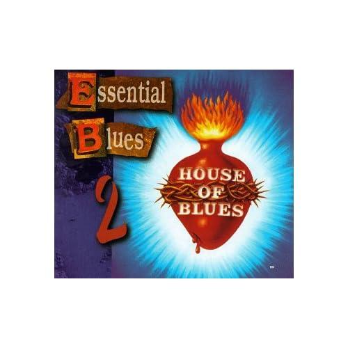 Va house of blues essential blues v2 dsk 1 of 2 1996 for House music 1996