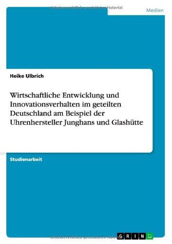 wirtschaftliche-entwicklung-und-innovationsverhalten-im-geteilten-deutschland-am-beispiel-der-uhrenh