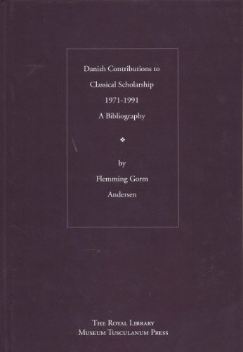Danish Contributions to Classical Scholarship 1971-1991: A Bibliography (Danish Humanist Texts and Studies)