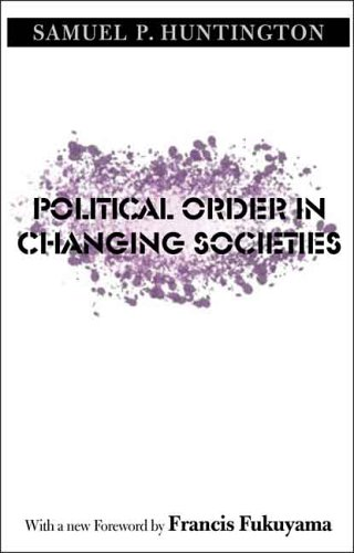 Political Order in Changing Societies (The Henry L. Stimson...