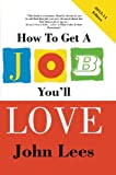 How to Get a Job You'll Love 2013-2014 Edition