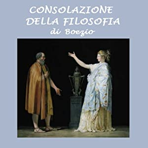 Consolazione della filosofia [Consolation of Philosophy] Audiobook