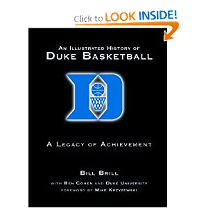 An Illustrated History of Duke Basketball: A Legacy of Achievement by Bill Brill, Mike Krzyzewski and Ben Cohen