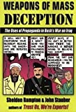 img - for Weapons Of Mass Deception - Uses Of Propaganda In Bush's War On Iraq book / textbook / text book