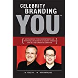 Celebrity Branding You: A Revolutionary System for Entrepreneurs and Professionals to Become the Go-To-Expert, Dominate Your Field and Eliminate the Competition ~ Nick Nanton
