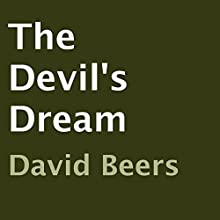 The Devil's Dream: The Devil's Dream, Book 1 (       UNABRIDGED) by David Beers Narrated by Andrew Acuff
