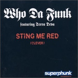 Who Da Funk - Sting Me Red (You Think You're So Clever)