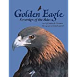 Golden Eagle: Sovereign of the Skies ~ Charles R. Preston