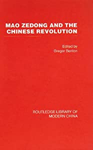 Mao Zedong and the Chinese Revolution (Critical Concepts in Asian Studies) 4 vol. set GREGOR BENTON