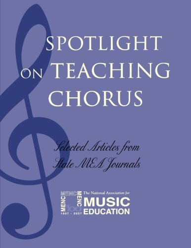 Spotlight on Teaching Chorus: Selected Articles from State MEA Journals (Spotlight Series)
